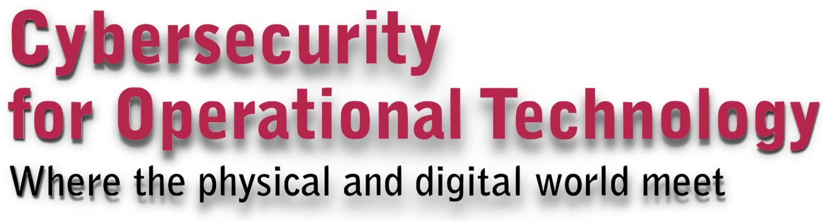 Cybersecurity for Operational Technology - Where the physical and digital world met