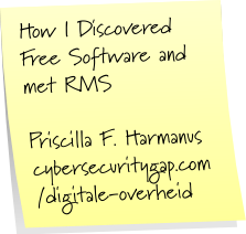 How I Discovered Free Software and met RMS - Priscilla Harmanus